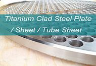 Titanium clad steel tube sheet